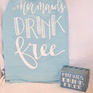 Mermaids Drink Free Dish Towel and Box Sign